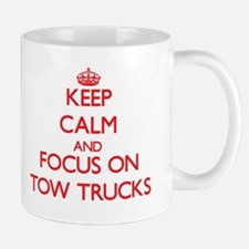 Keep Calm and focus on Tow Trucks Mugs