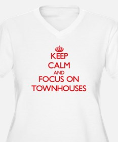 Keep Calm and focus on Townhouses Plus Size T-Shir