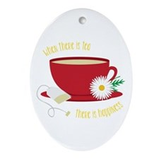 Tea Is Happiness Ornament (Oval)
