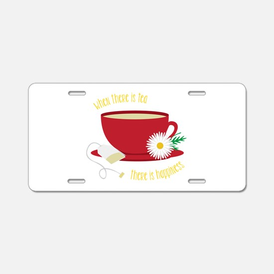 Tea Is Happiness Aluminum License Plate