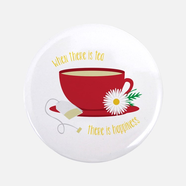 """Tea Is Happiness 3.5"""" Button"""