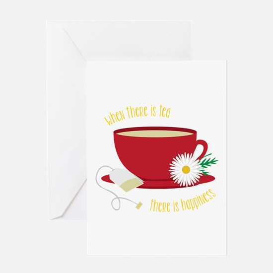 Tea Is Happiness Greeting Cards