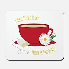 Tea Is Happiness Mousepad