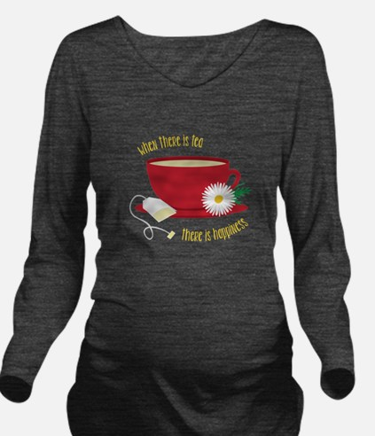 Tea Is Happiness Long Sleeve Maternity T-Shirt