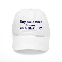 Buy me a beer: My 28th Birthd Baseball Cap