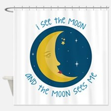 I See The Moon Shower Curtain