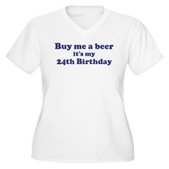 Buy me a beer: My 24th Birthd T-Shirt