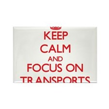 Keep Calm and focus on Transports Magnets