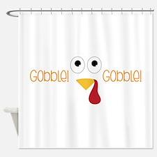 Gobblel Gobblel Shower Curtain