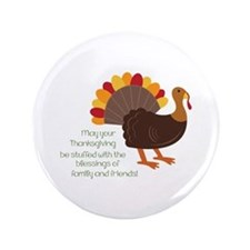 """May Your Thanksgiving 3.5"""" Button"""