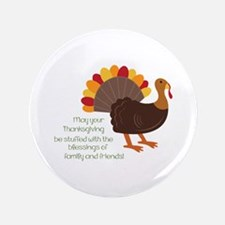"May Your Thanksgiving 3.5"" Button"