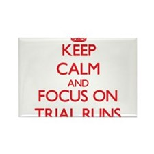 Keep Calm and focus on Trial Runs Magnets