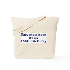 Buy me a beer: My 100th Birth Tote Bag