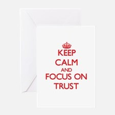 Keep Calm and focus on Trust Greeting Cards