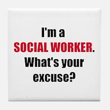 Social Work Excuse Tile Coaster
