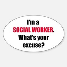 Social Work Excuse Oval Decal