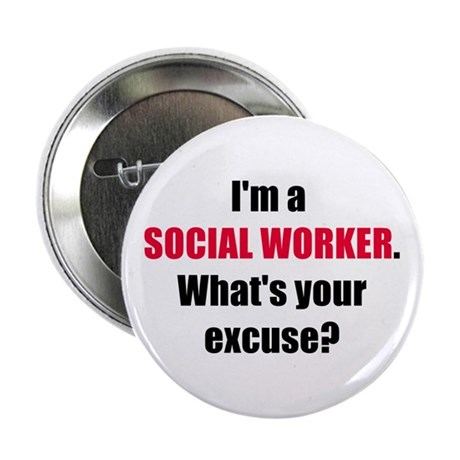 Social Work Excuse Buttons (10 pack)