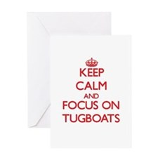 Keep Calm and focus on Tugboats Greeting Cards