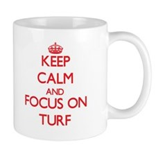 Keep Calm and focus on Turf Mugs