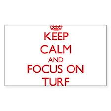 Keep Calm and focus on Turf Decal