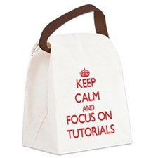 Keep Calm and focus on Tutorials Canvas Lunch Bag