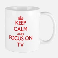 Keep Calm and focus on Tv Mugs