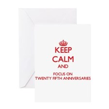 Keep Calm and focus on Twenty-Fifth Anniversaries