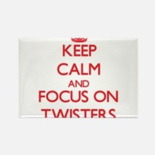 Keep Calm and focus on Twisters Magnets