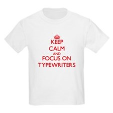 Keep Calm and focus on Typewriters T-Shirt