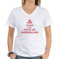 Keep Calm and focus on Underground T-Shirt