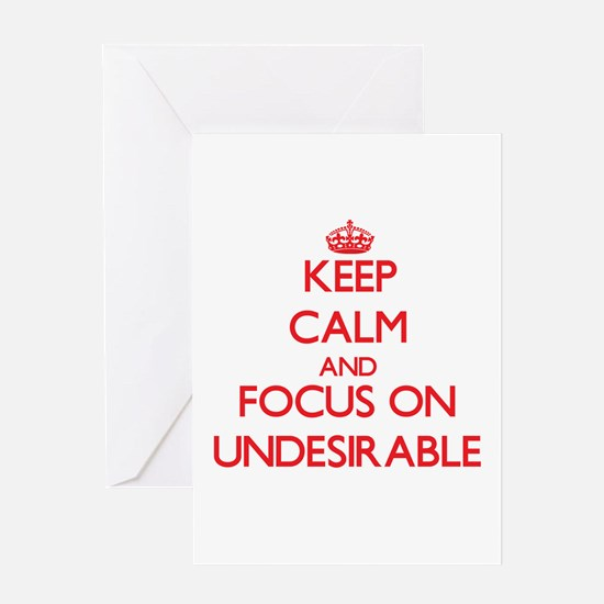 Keep Calm and focus on Undesirable Greeting Cards