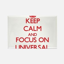 Keep Calm and focus on Universal Magnets