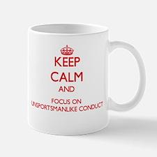 Keep Calm and focus on Unsportsmanlike Conduct Mug