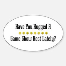 Hugged Game Show Host Oval Decal
