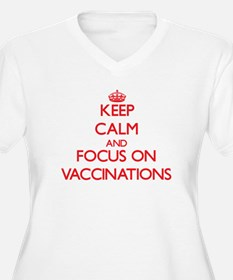 Keep Calm and focus on Vaccinations Plus Size T-Sh
