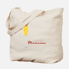 Make Mine Mimosas Tote Bag