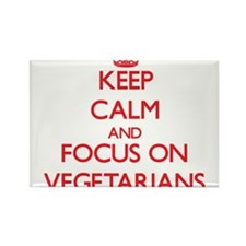 Keep Calm and focus on Vegetarians Magnets