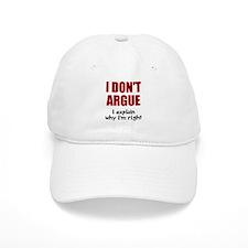 I don't argue Baseball Cap