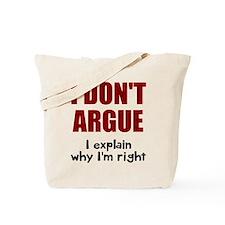 I don't argue Tote Bag