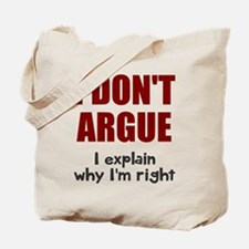 I don't argue Tote Bag