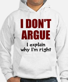I don't argue Hoodie