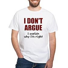I don't argue Shirt