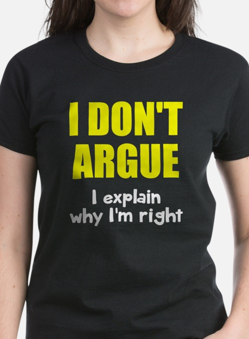 I don't argue Tee