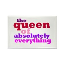 The queen of everything Rectangle Magnet
