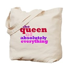 The queen of everything Tote Bag