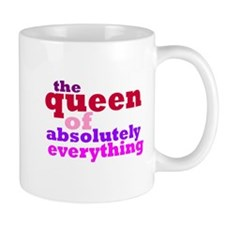 The queen of everything Mug