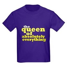 The queen of everything T