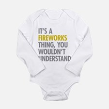 Its A Fireworks Thing Long Sleeve Infant Bodysuit