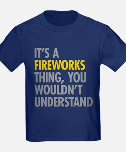 Its A Fireworks Thing T