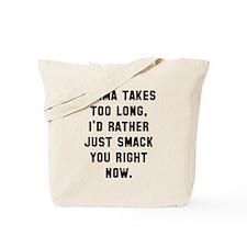 Karma takes too long Tote Bag